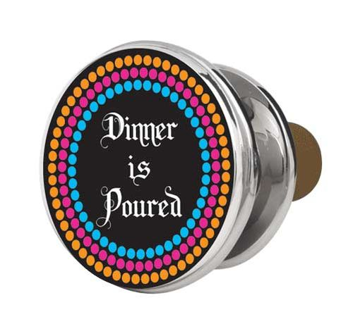 """Dinner Is Poured"" Wine Stopper-Beauchamp collection, wine stopper, dinner is poured, gift,"